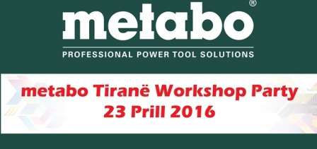 Metabo Tirane Workshop Party 23 Prill 2016